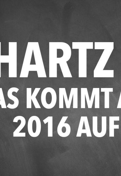Hartz IV: Das kommt ab August 2016 auf Sie zu!