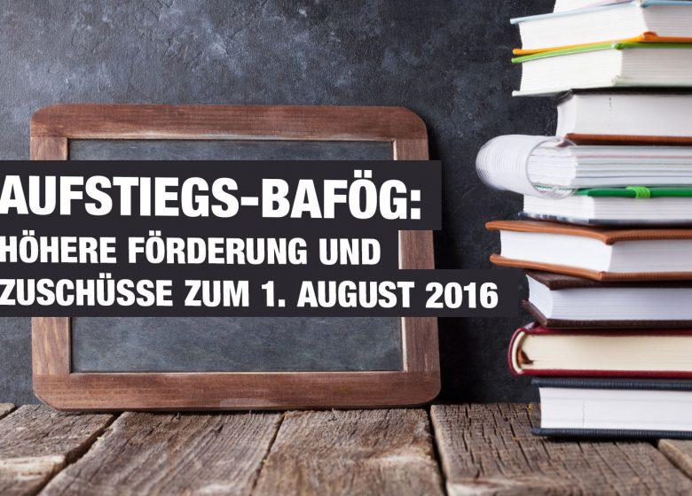 Aufstiegs-BAföG: Höhere Förderung und Zuschüsse zum 1. August 2016