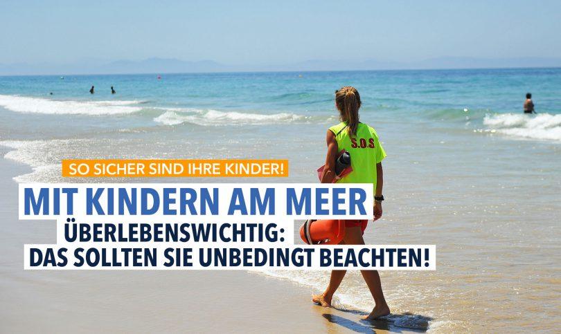Sicherheit geht vor: Mit Kindern an den Strand