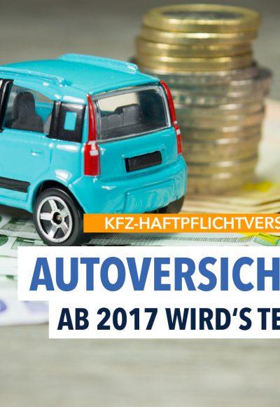 Ab 2017: Autoversicherung wird teurer!