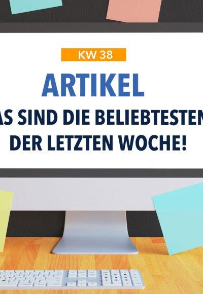Die beliebtesten Artikel der letzten Woche - KW 38