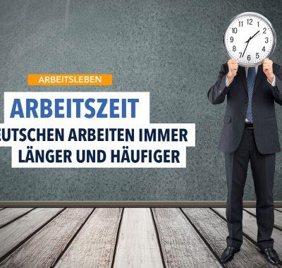 Immer längere Arbeitszeiten: Deutschland ist ein Arbeiterland!