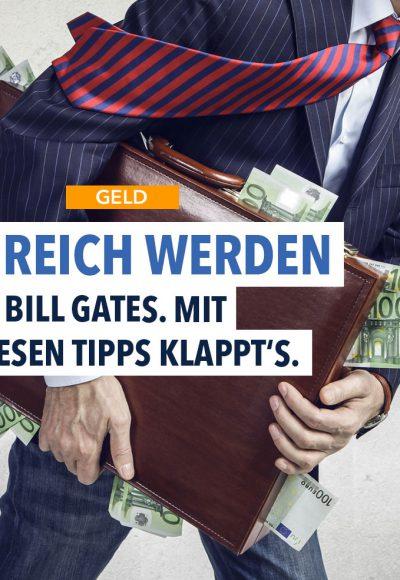 Reich werden wie Bill Gates: Der Milliardär verrät seine Tricks