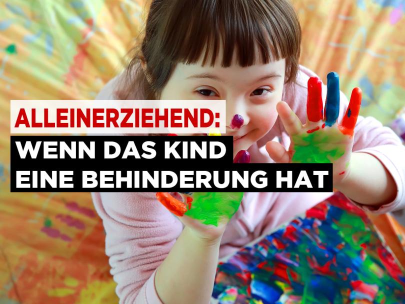 Alleinerziehend: Wenn das Kind eine Behinderung hat